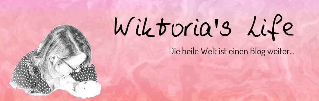 Wiktoria's Life